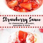 This easy, homemade strawberry sauce is the perfect topping for ice cream, cheesecake, pancakes or just about anything. Made with only 3 ingredients and fresh or frozen berries - it's filled with delicious strawberry flavor #strawberry #strawberries #strawberrysauce #strawberrycoulis #recipes