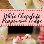 White Chocolate Peppermint Fudge. An easy white chocolate fudge recipe that's infused with peppermint & sprinkled with candy canes. #peppemintfudge #whitechocolatepeppermint #christmascandyl