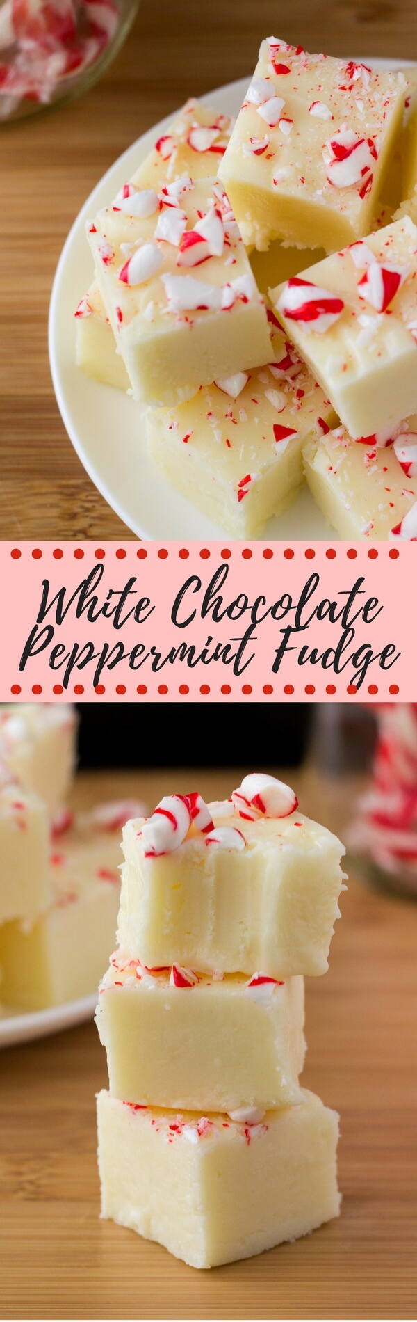 White Chocolate Peppermint Fudge. An easy white chocolate fudge recipe that's infused with peppermint & sprinkled with candy canes.