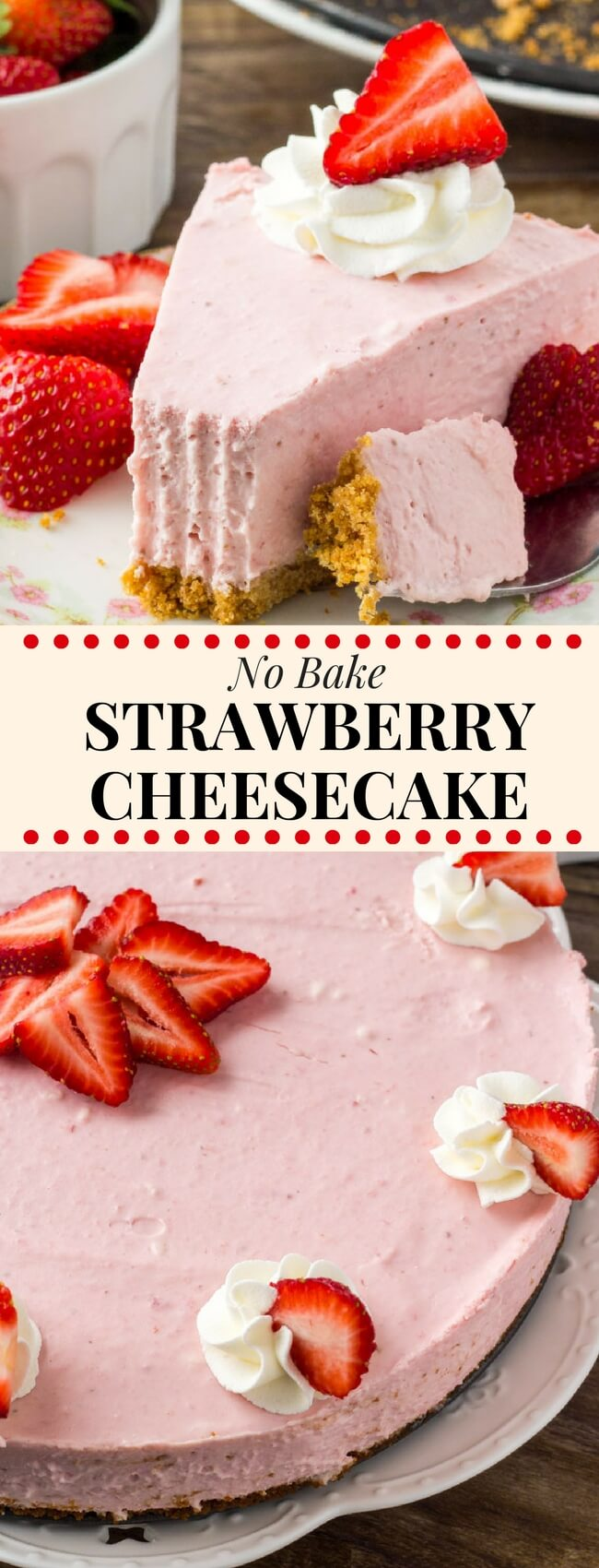 This no bake strawberry cheesecake is extra creamy and bursting with strawberries. It's a super easy to make and turns out with a luscious texture, crunchy graham cracker crust, and delicious strawberry flavor that no one can resist! #nobake #cheesecake #strawberries #strawberriesandcream #recipes #spring #mothersday #easy