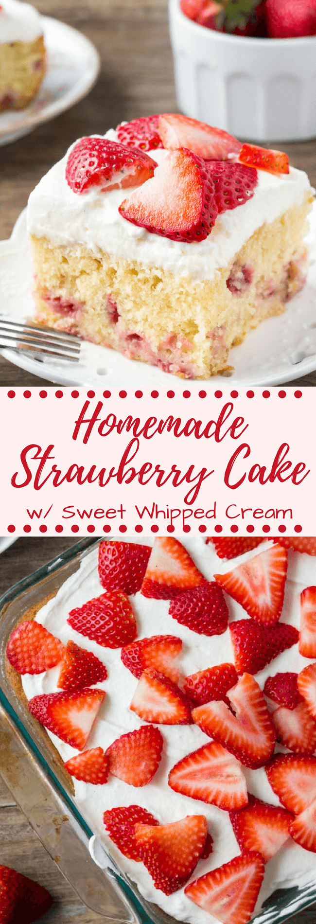Homemade strawberry cake is super moist, with a delicious vanilla flavor and bursting with fresh berries. Then it's covered with a sweetened whipped cream topping and even more strawberries.#strawberries #strawberrycake #strawberryshortcake #cake #recipes #summer