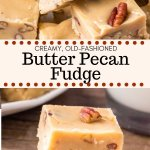 This butter pecan fudge is extra creamy with a deliciously sweet, buttery flavor. Toasted pecans give it a nutty flavor and add tons of texture. It only takes 20 minutes to make, and it makes a great gift too! #fudge #homemade #candy #butterpecan #christmasbaking #christmascandy #holidays #baking