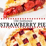 This homemade strawberry pie is an old-fashioned favorite. Sweet, juicy strawberries, flaky pastry and a scoop of vanilla ice cream make this baked strawberry pie the perfect dessert for strawberry season.#strawberry #pie #strawberrypie #strawberryseason #recipes #piecrust #spring #summer