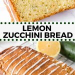 Lemon zucchini bread with sweet lemon glaze is the perfect lemon loaf recipe. Moist, tender, extra soft, and topped with lemon glaze. #lemonloaf #lemonbread #lemonrecipes #lemonzucchinibread #zucchini #