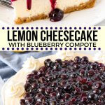 This lemon cheesecake with blueberry compote is ridiculously creamy & bursting with fresh spring flavors. The cheesecake has a delicious lemon flavor that pairs perfectly with the sweet berry topping. #lemoncheesecake #cheesecake #lemon #blueberrysauce #lemonblueberry #spring #summer #homemade #recipe from Just So Tasty