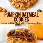 Collage of 2 photos of pumpkin oatmeal chocolate chip cookies